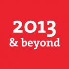 2013 & beyond